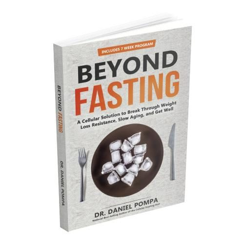 Beyond Fasting _ Dr. Dan Pompa