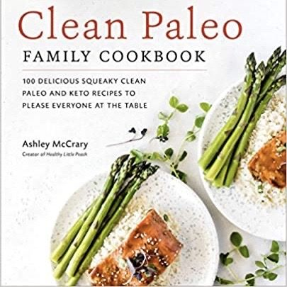 Clean Paleo Family Cookbook (Ashley McCrary)