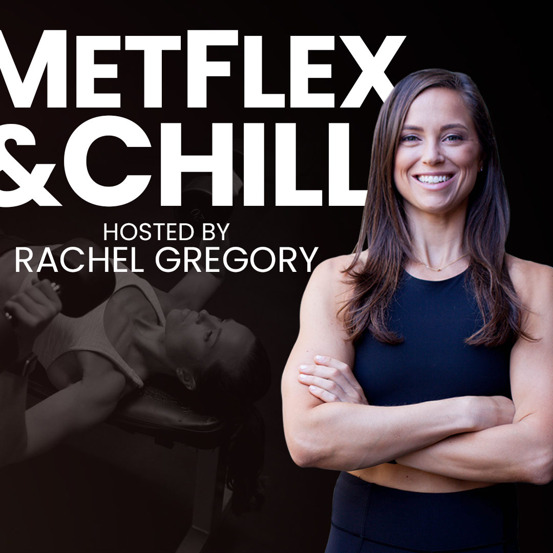 MetFlex and Chill _ Rachel Gregory