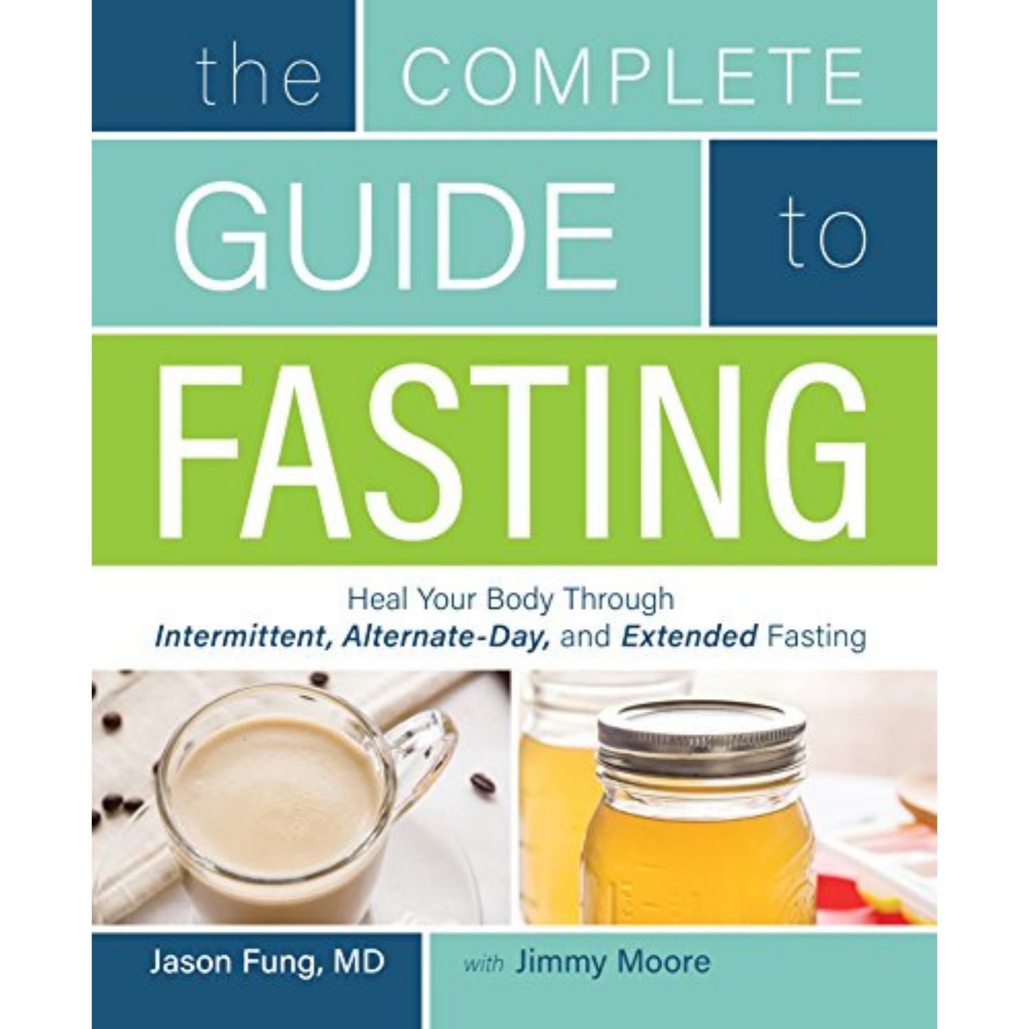 The Complete Guide to Fasting (Jason Fung, MD)