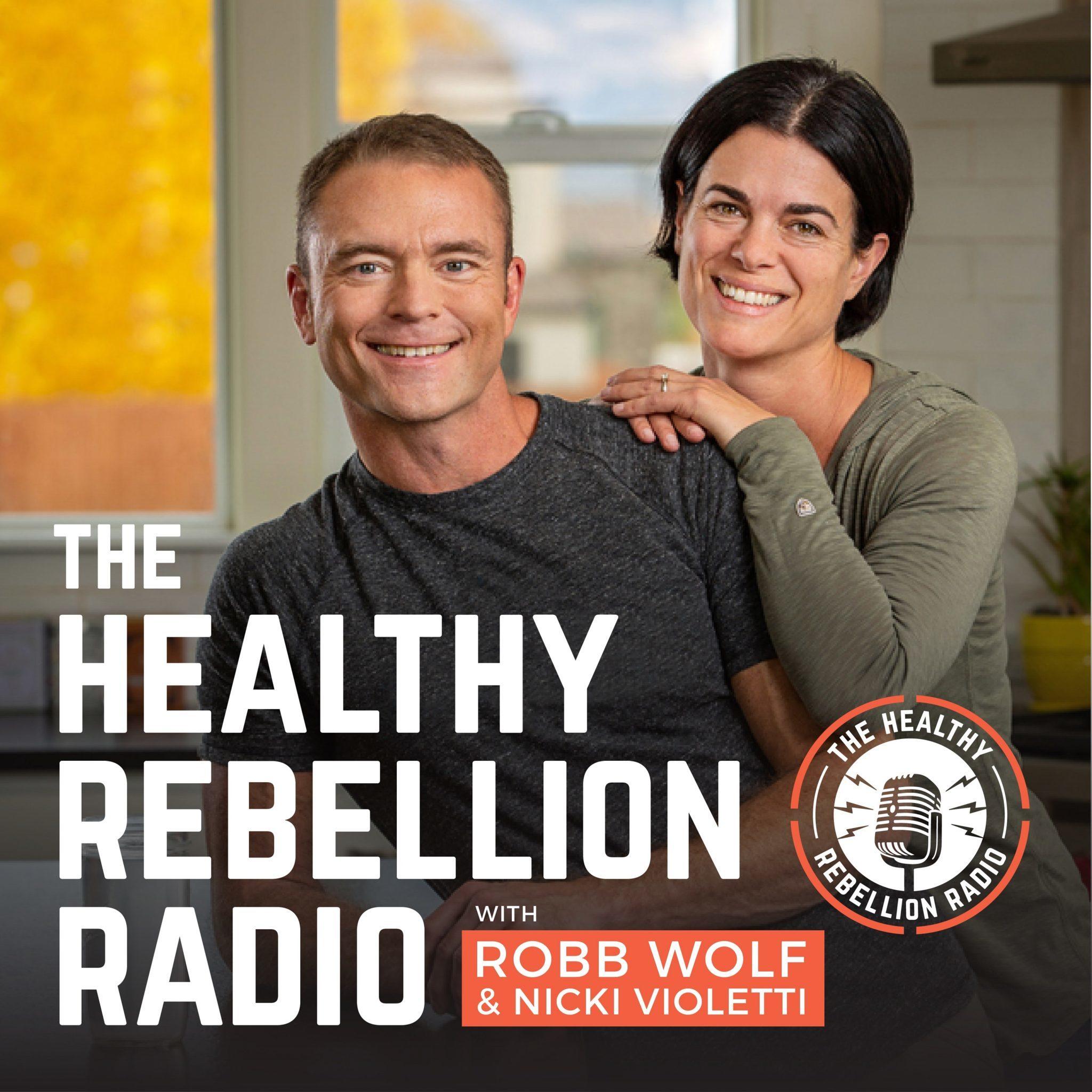The Healthy Rebelion Radio (Robb Wolf & Nicki Violetti)