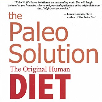 The Paleo Solution (Robb Wolf)
